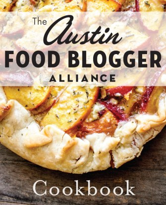 Austin Food Blogger Alliance Cookbook | kristinschell.com