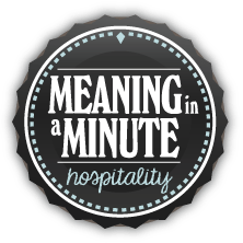 Meaning in a Minute Hospitality Dare | 31 Days of Outrageous Hospitality with Kristin Schell