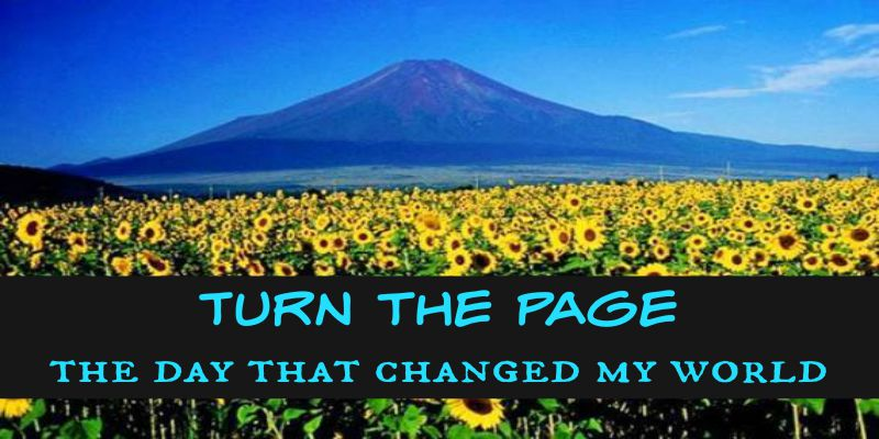 Turn the Page the day that changed my world