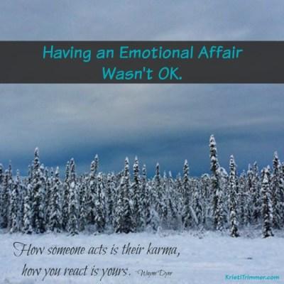 Having an Emotional Affair Wasn't Ok