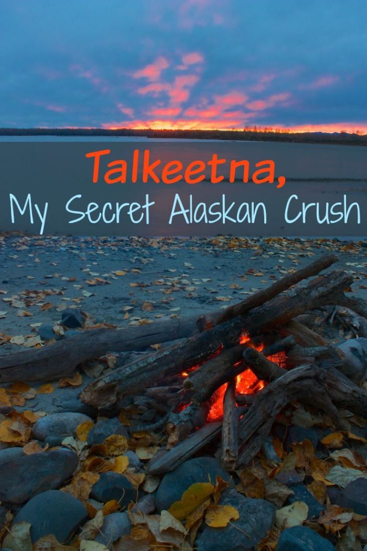 Talkeetna My Secret Alaskan Crush