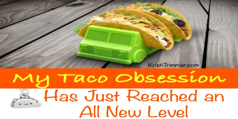 My Taco Obsession Has Reached An All New Level FB
