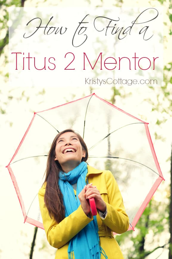 How to Find a Titus 2 Mentor | Kristy's Cottage