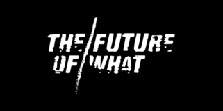 The Future Is What