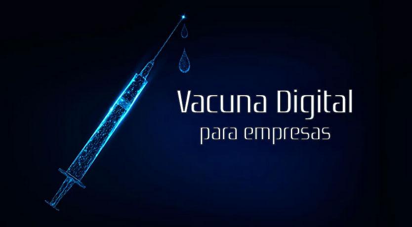 Vacuna digital para empresas 💉