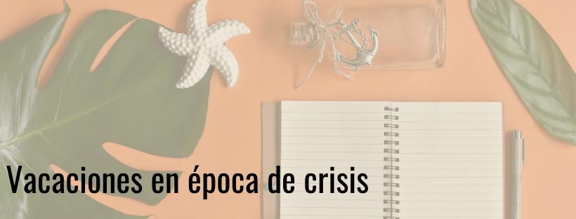 Vacaciones en crisis - Kruce de Caminos