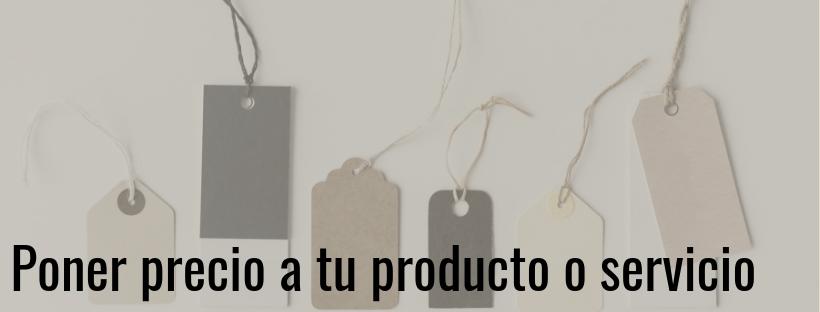 poner precio a tu producto o servicio
