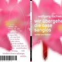 """Buchdesign: """"Wir übergehen die Oase sanglos"""""""