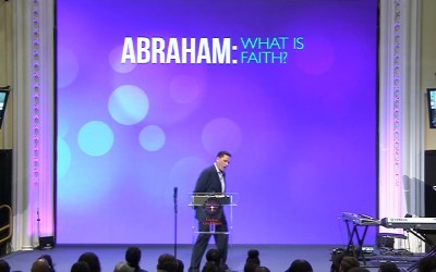 Abraham: What is Faith?