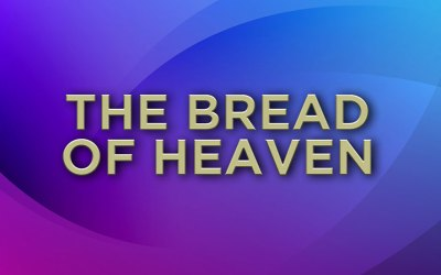 The Bread of Heaven