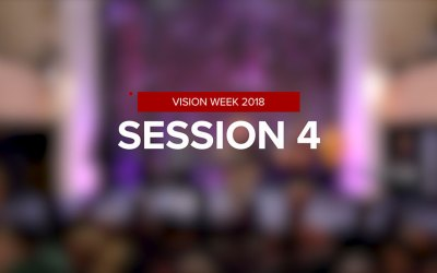 Vision Week 2018 – Session 4
