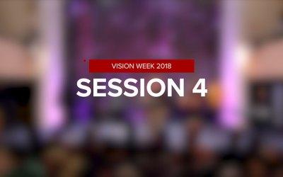 Vision Week 2018 – Session 4