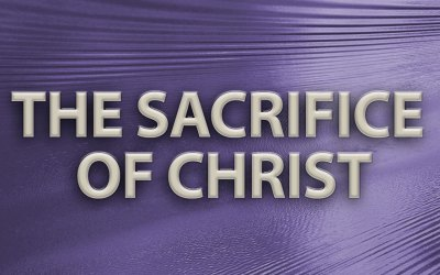 The Sacrifice of Christ