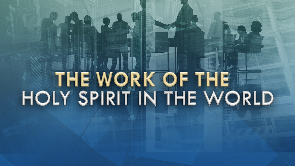 The Work of the Holy Spirit in the World