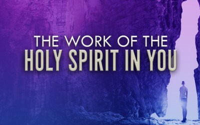 The Work of the Holy Spirit in You