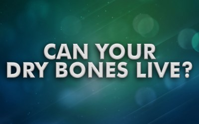 Can Your Dry Bones Live?