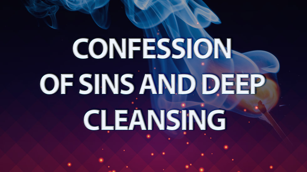 Confession of Sins and Deep Cleansing
