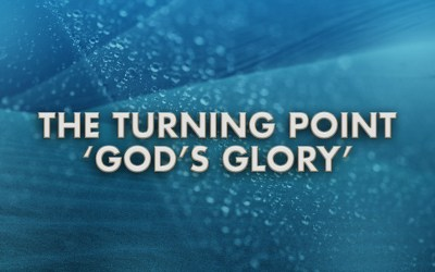 The Turning Point 'God's Glory'