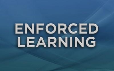 Enforced Learning