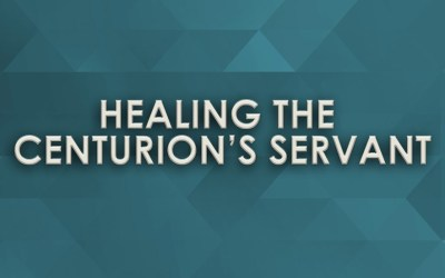 Healing the Centurion's Servant