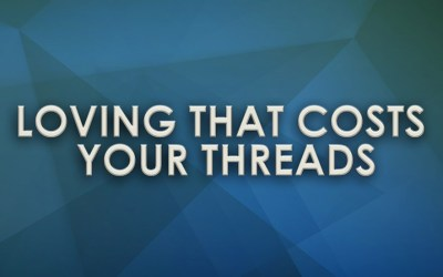Loving That Costs Your Threads