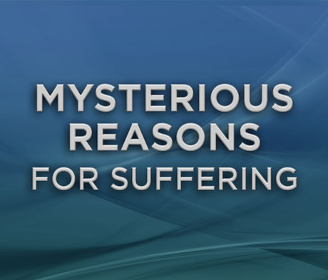 Mysterious Reasons for Suffering