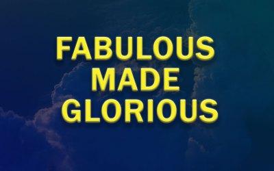 Fabulous Made Glorious