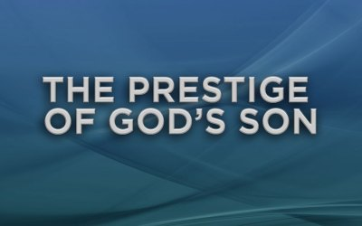 The Prestige of God's Son