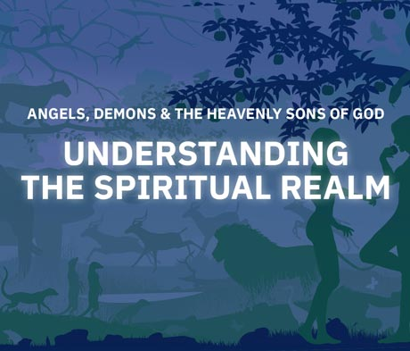 Understanding the Spiritual Realm