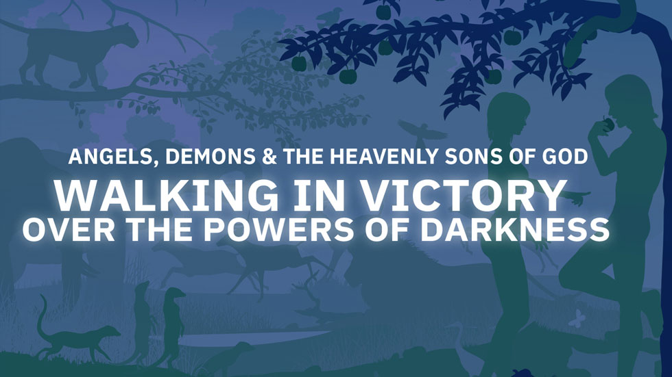 Walking in Victory over the Powers of Darkness