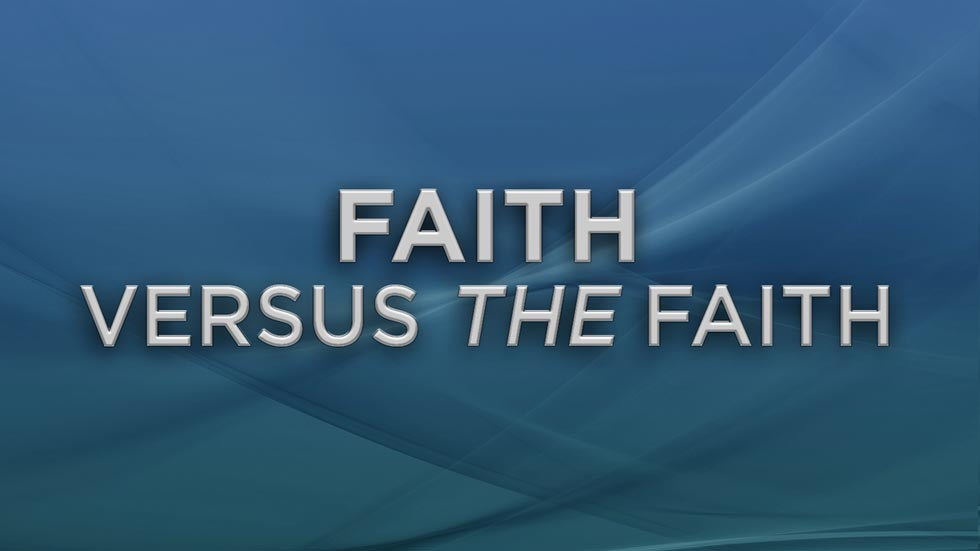 Faith Verses The Faith