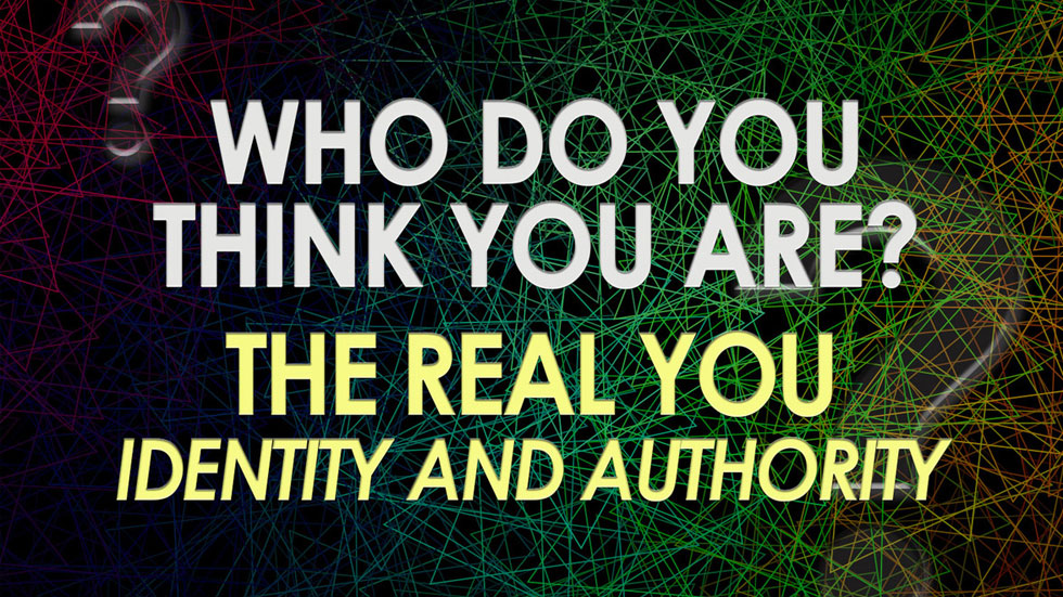 The Real You: Identity and Authority