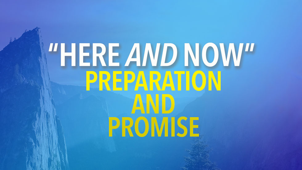 Preparation and Promise