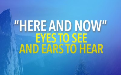 Eyes to See and Ears to Hear