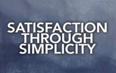 Satisfaction through Simplicity