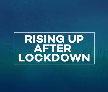 Rising Up After Lockdown