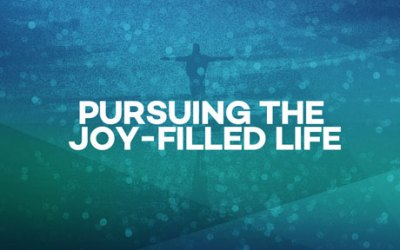 Pursuing the Joy-filled Life