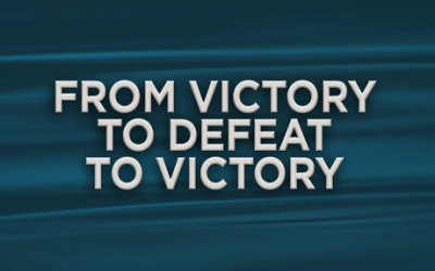 From Victory to Defeat to Victory