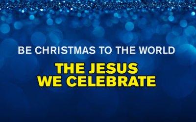 The Jesus We Celebrate