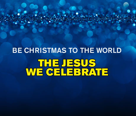 The Jesus We Celebrate