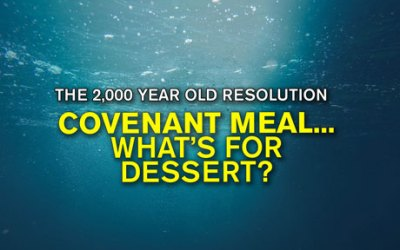 Covenant Meal – What's for Dessert?