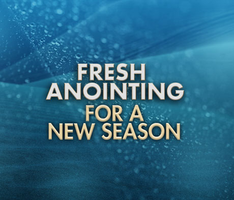 Fresh Anointing for a New Season