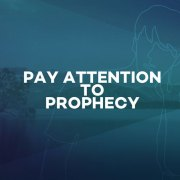 Pay Attention to Prophecy