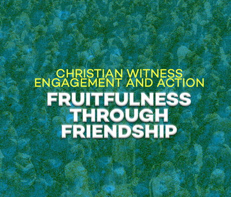 Fruitfulness Through Friendship