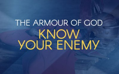 The Armour of God: Know Your Enemy