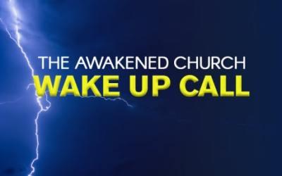 The Awakened Church: Wake Up Call