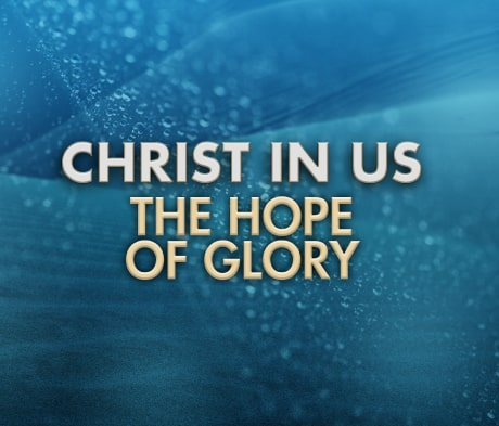 Christ in Us – The Hope of Glory