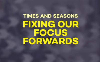Fixing Our Focus Forwards