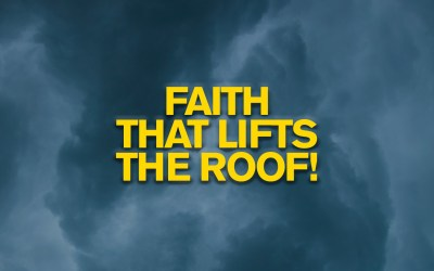 Faith that Lifts the Roof!