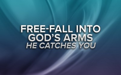 Free-Fall into God's Arms – He Catches You!